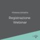 WhatsApp Marketing Registrazione Webinar